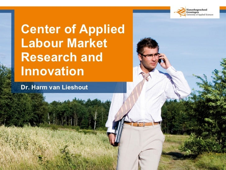 Center of Applied Labour Market Research and Innovation Dr. Harm van Lieshout