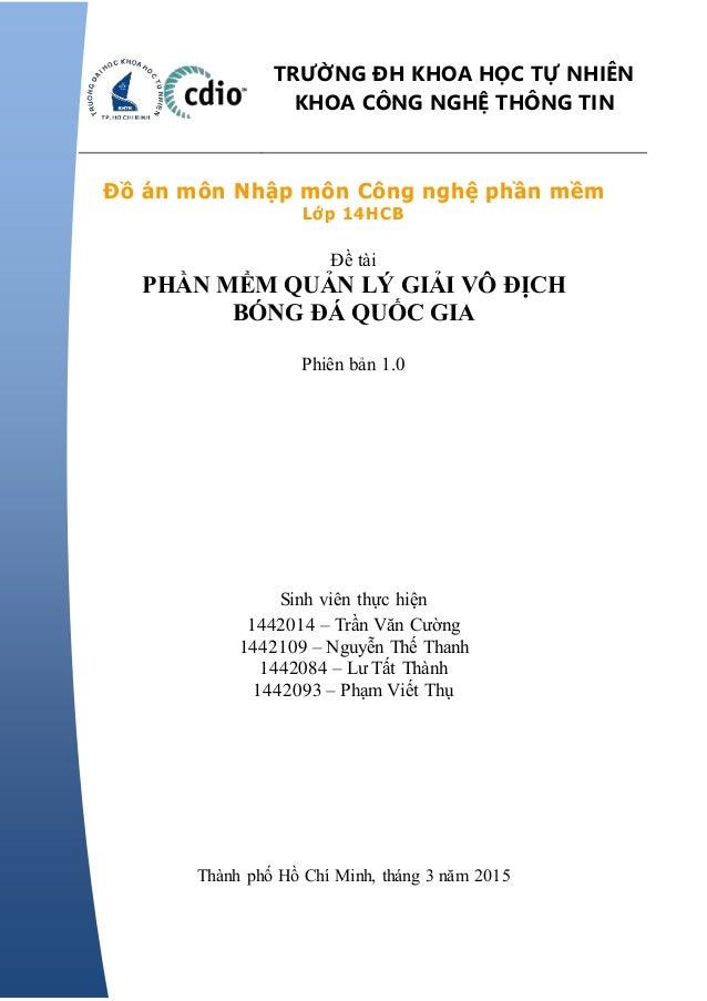 TRƯỜNG ĐH KHOA HỌC TỰ NHIÊN KHOA CÔNG NGHỆ THÔNG TINCQ – H K1 – 2k9 – 2k10 Đồ án môn Nhập môn Công nghệ phần mềm Lớp 14HCB...