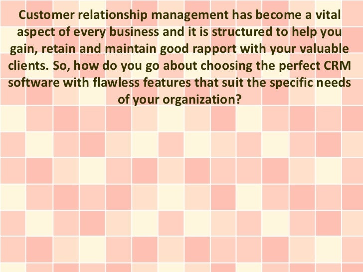 Customer relationship management has become a vital  aspect of every business and it is structured to help yougain, retain...