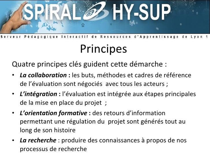 Principes  <ul><li>Quatre principes clés guident cette démarche: </li></ul><ul><li>La collaboration   :  les buts, méthod...