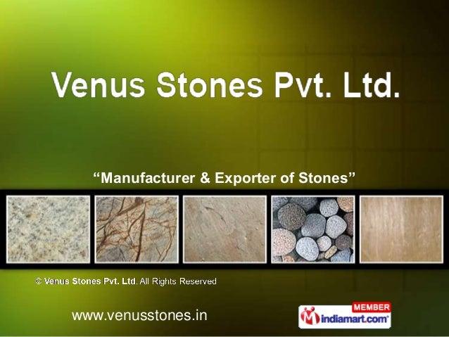 """""""Manufacturer & Exporter of Stones""""  www.venusstones.in"""