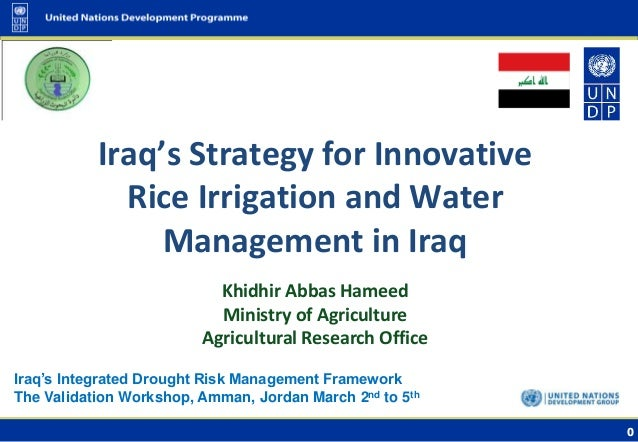 0 Iraq's Integrated Drought Risk Management Framework The Validation Workshop, Amman, Jordan March 2nd to 5th Khidhir Abba...