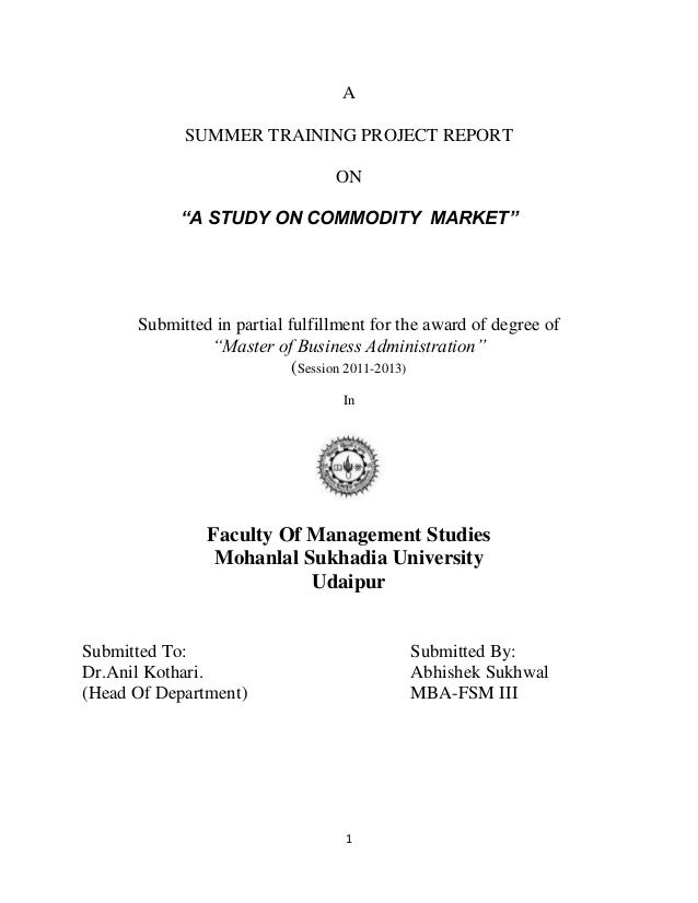 "1 A SUMMER TRAINING PROJECT REPORT ON ""A STUDY ON COMMODITY MARKET"" Submitted in partial fulfillment for the award of degr..."