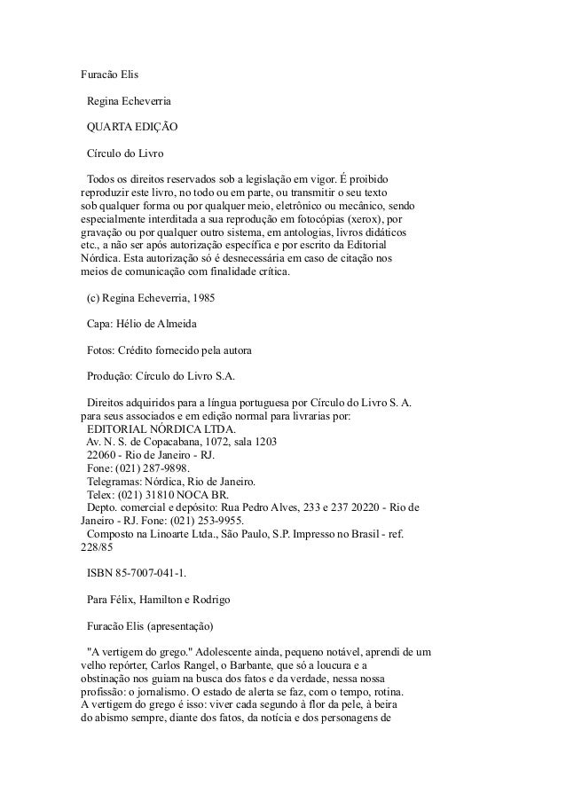 Furacão Elis Regina Echeverria QUARTA EDIÇÃO Círculo do Livro Todos os direitos reservados sob a legislação em vigor. É pr...
