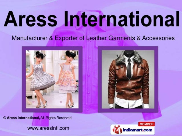 Manufacturer & Exporter of Leather Garments & Accessories© Aress International, All Rights Reserved              www.aress...