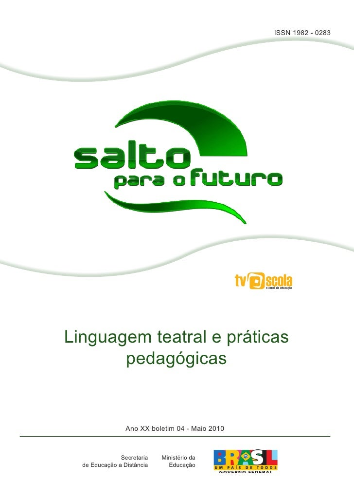 ISSN 1982 - 0283Linguagem teatral e práticas       pedagógicas                 Ano XX boletim 04 - Maio 2010              ...