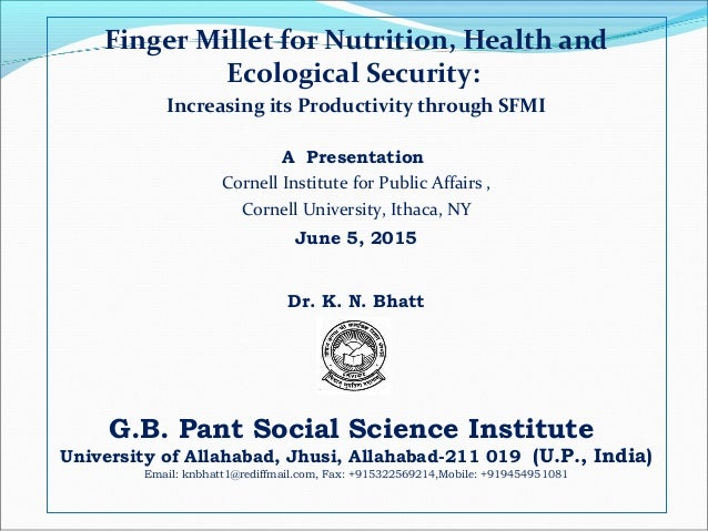 Finger Millet for Nutrition, Health and Ecological Security: Increasing its Productivity through SFMI A Presentation Corne...