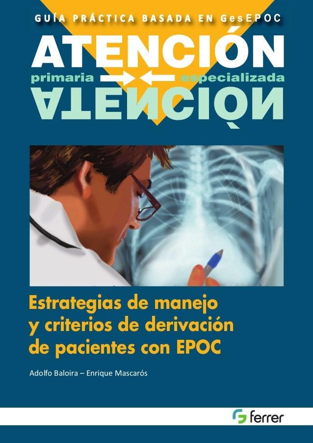 GUIA-EPOC-29-4-13:Maquetación 1  29/4/13  13:38  Página 1  GUÍA PRÁCTICA BASADA EN GesEPOC  Estrategias de manejo y criter...