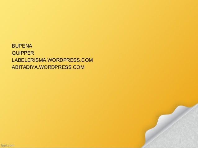 BUPENA QUIPPER LABELERISMA.WORDPRESS.COM ABITADIYA.WORDPRESS.COM