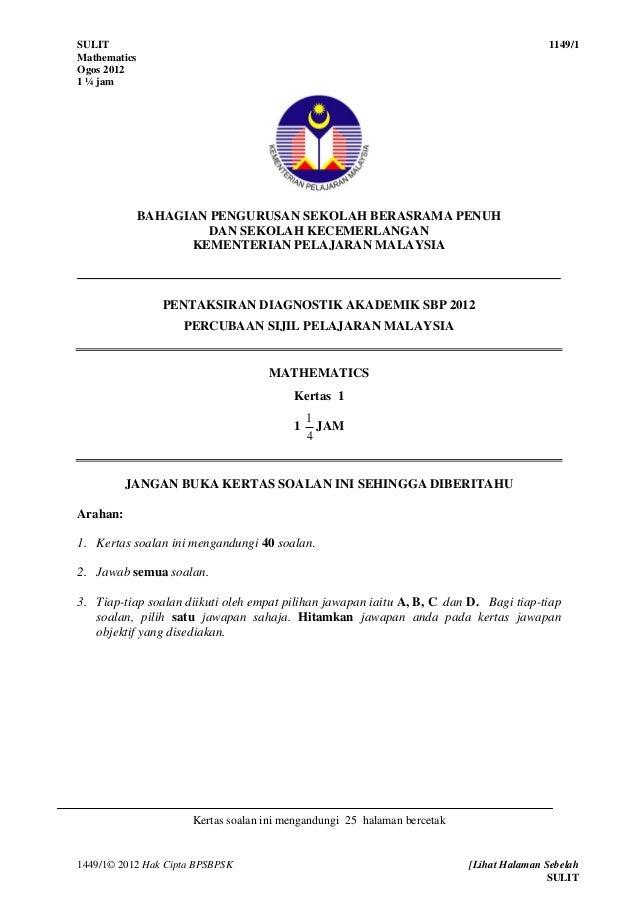 SULIT 1149/1 Mathematics Ogos 2012 1 ¼ jam 1449/1© 2012 Hak Cipta BPSBPSK [Lihat Halaman Sebelah SULIT BAHAGIAN PENGURUSAN...
