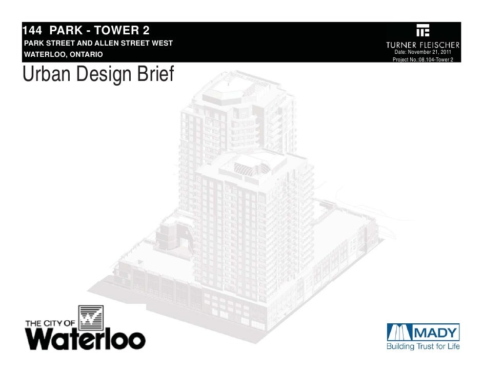 144 PARK - TOWER 2PARK STREET AND ALLEN STREET WESTWATERLOO, ONTARIO                    Date: November 21, 2011           ...