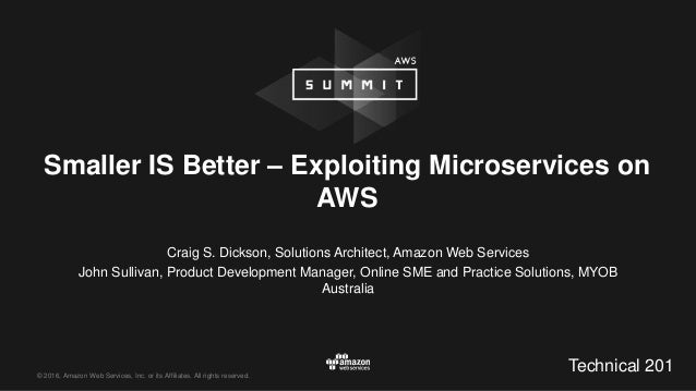© 2016, Amazon Web Services, Inc. or its Affiliates. All rights reserved. Craig S. Dickson, Solutions Architect, Amazon We...