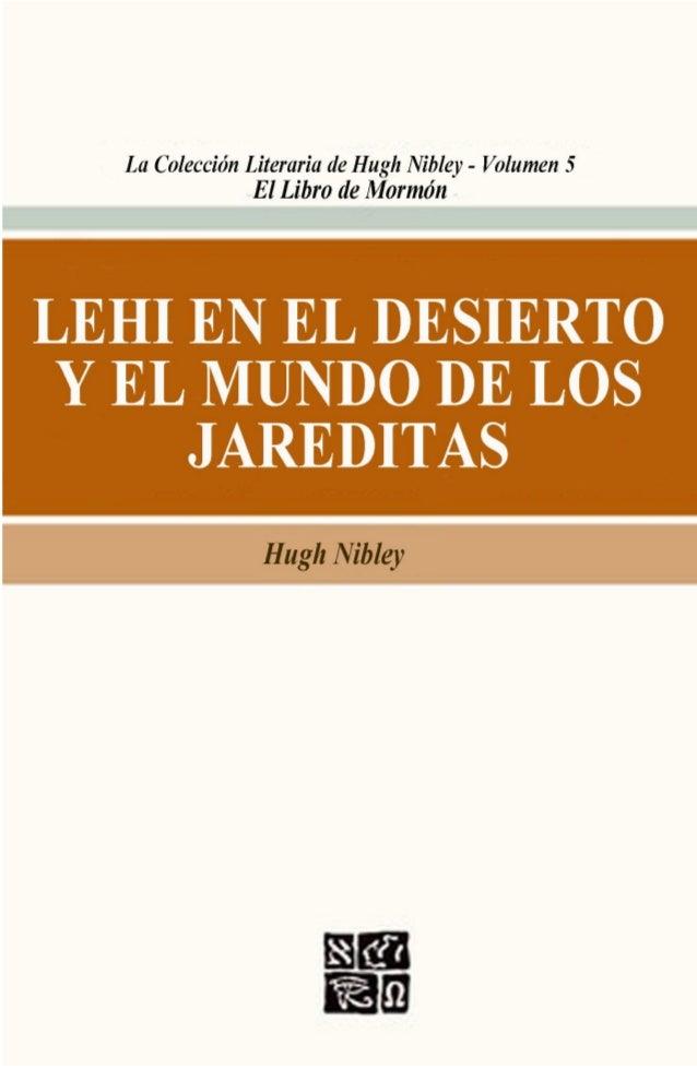 Lehi en el desierto y el mundo de los jareditas Hugh Nibley 1