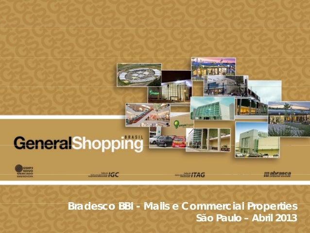 B d BBI M ll C i l P ti 11 Bradesco BBI - Malls e Commercial Properties São Paulo – Abril 2013