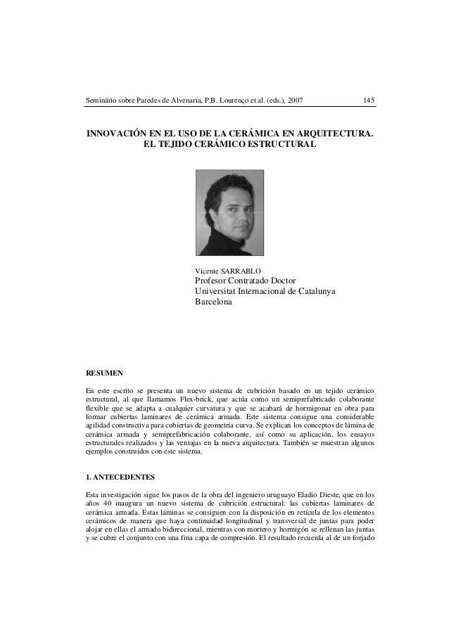 Seminário sobre Paredes de Alvenaria, P.B. Lourenço et al. (eds.), 2007 145 INNOVACIÓN EN EL USO DE LA CERÁMICA EN ARQUITE...