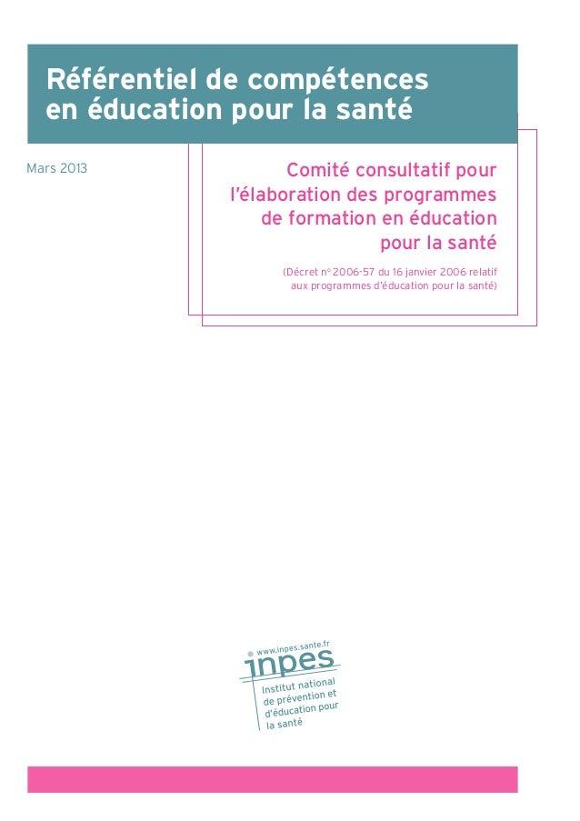 Référentiel de compétencesen éducation pour la santéMars 2013 Comité consultatif pourl'élaboration des programmesde format...