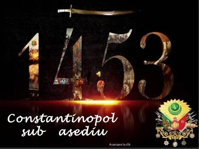 Constantinopolsub asediuAvansare la clik