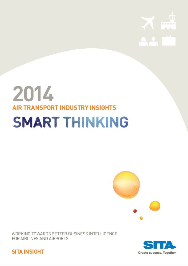 Working towards better business intelligence for airlines and airports SITA INSIGHT AIR TRANSPORT INDUSTRY INSIGHTS 2014