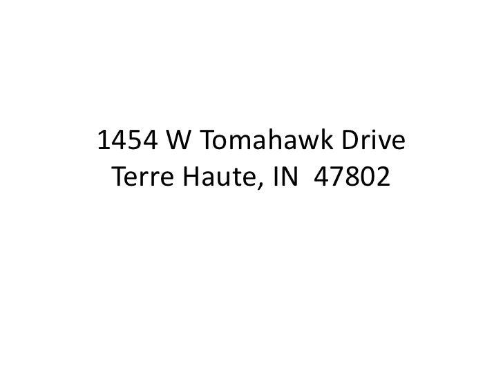 1454 W Tomahawk DriveTerre Haute, IN  47802<br />