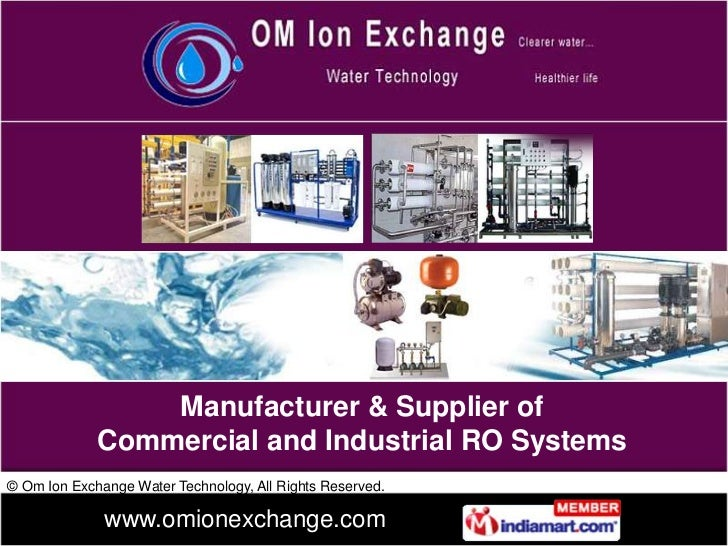 Manufacturer & Supplier of             Commercial and Industrial RO Systems© Om Ion Exchange Water Technology, All Rights ...