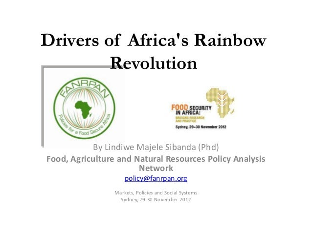 Drivers of Africas Rainbow         Revolution           By Lindiwe Majele Sibanda (Phd)Food, Agriculture and Natural Resou...