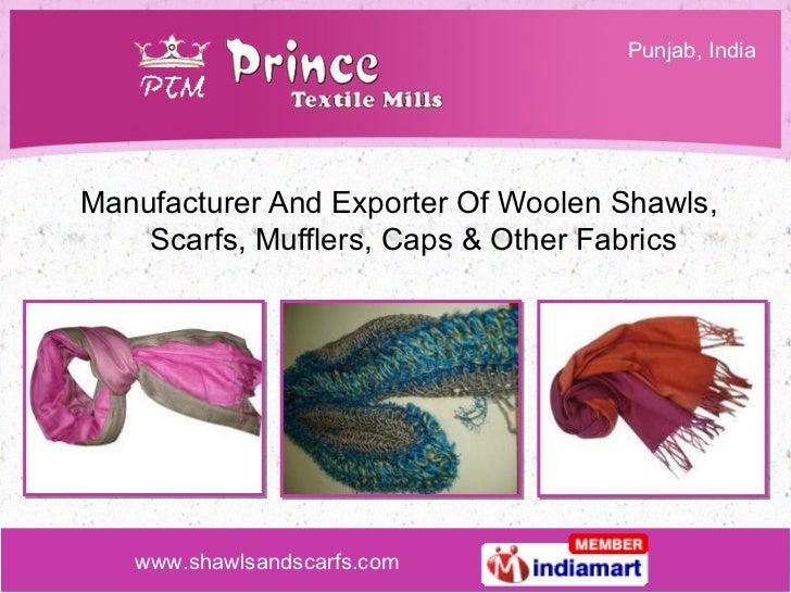 <ul><li>Manufacturer And Exporter Of Woolen Shawls, Scarfs, Mufflers, Caps & Other Fabrics </li></ul>