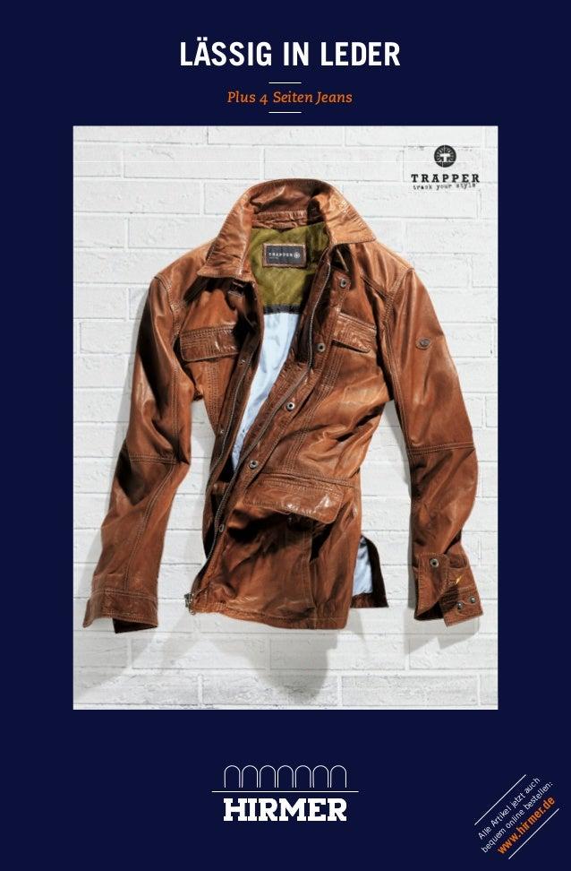 LÄSSIG IN LEDER Plus 4 Seiten Jeans Alle Artikeljetztauch bequem online bestellen: www.hirm er.de 145906_Leder_4S_pso.indd...