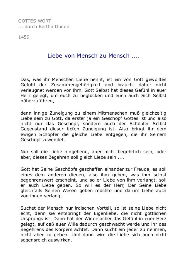GOTTES WORT ... durch Bertha Dudde 1459  Liebe von Mensch zu Mensch ....  Das, was ihr Menschen Liebe nennt, ist ein von G...