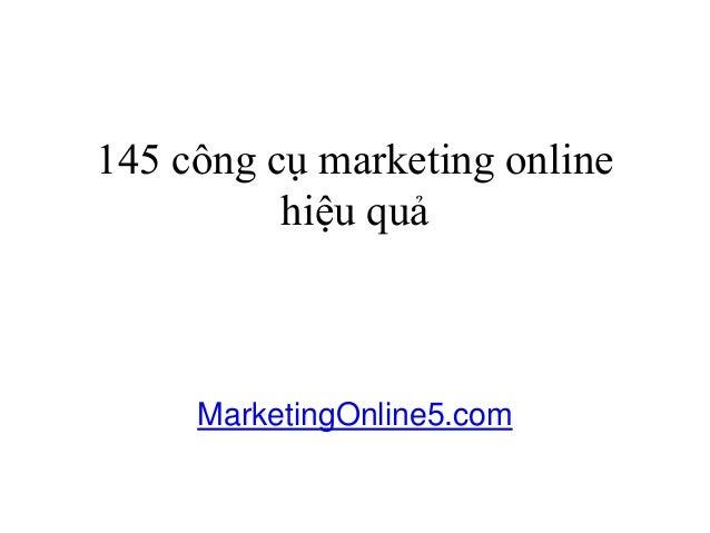 145 công cụ marketing onlinehiệu quảMarketingOnline5.com