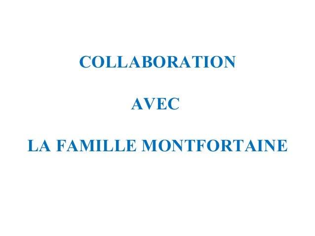COLLABORATION AVEC LA FAMILLE MONTFORTAINE