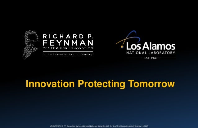 Innovation Protecting Tomorrow  UNCLASSIFIED // Operated by Los Alamos National Security, LLC for the U.S. Department of E...