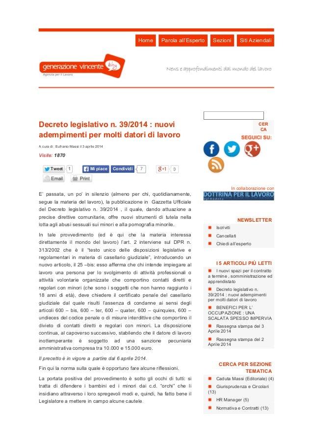 Decreto legislativo n. 39/2014 : nuovi adempimenti per molti datori di lavoro A cura di : Eufranio Massi il 3 aprile 2014 ...