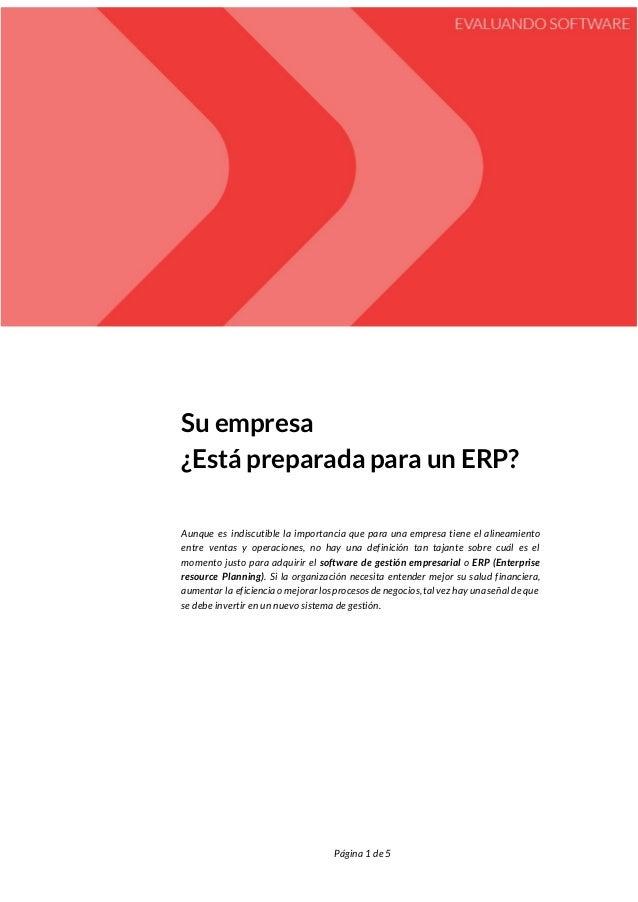 Su empresa ¿Está preparada para un ERP? Aunque es indiscutible la importancia que para una empresa tiene el alineamiento e...