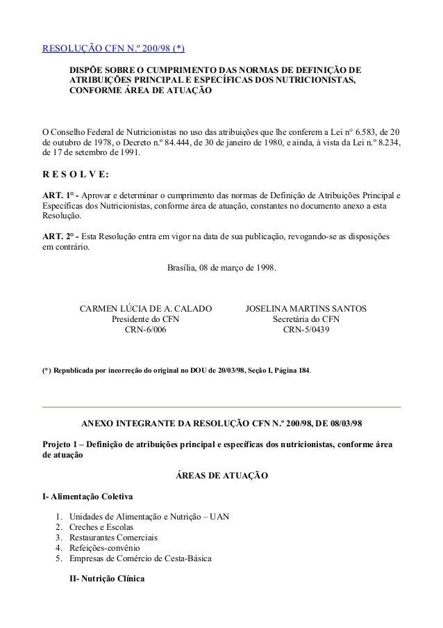 RESOLUÇÃO CFN N.º 200/98 (*)  DISPÕE SOBRE O CUMPRIMENTO DAS NORMAS DE DEFINIÇÃO DE  ATRIBUIÇÕES PRINCIPAL E ESPECÍFICAS D...