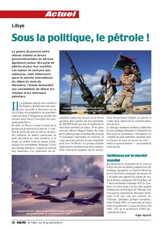 Actuel Libye  Sous la politique, le pétrole ! La guerre du pouvoir entre milices armées et forces gouvernementales se déro...