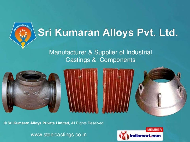 Manufacturer & Supplier of Industrial                             Castings & Components© Sri Kumaran Alloys Private Limite...