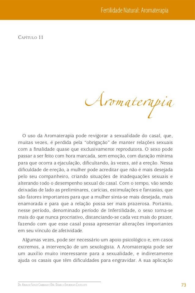 Fertilidade Natural: Aromaterapia  CAPÍTULO 11  Aromaterapia O uso da Aromaterapia pode revigorar a sexualidade do casal, ...