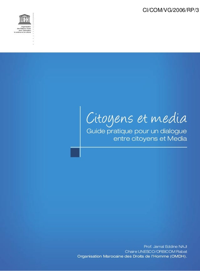 CI/COM/VG/2006/RP/3  Citoyens et media  Guide pratique pour un dialogue entre citoyens et Media  Prof. Jamal Eddine NAJI C...