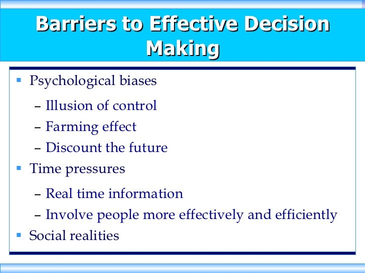 barriers to effective decision making Obstacles to good judgment and decision making john lloyd licensed  fiduciary coconino  decision making (1992) by scott  effective january 15,  2004.