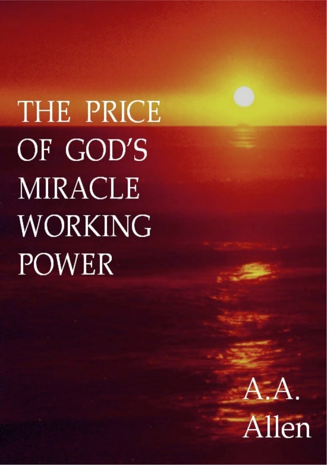 146662872 The Price Of God S Miracle Working Power A A Allen