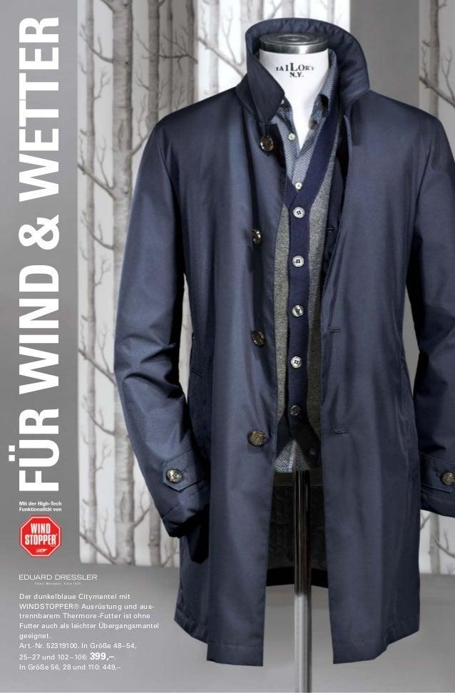 FÜR WIND & WETTER  Der dunkelblaue Citymantel mit  WINDSTOPPER® Ausrüstung und aus-trennbarem  Thermore-Futter ist ohne  F...