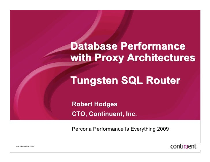 Database Performance                     with Proxy Architectures                      Tungsten SQL Router                ...