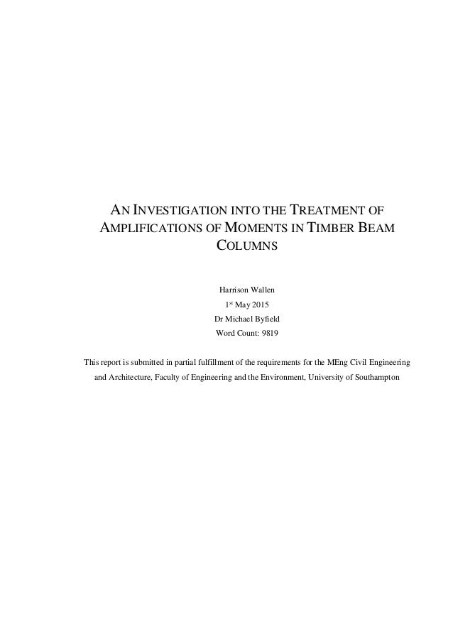 AN INVESTIGATION INTO THE TREATMENT OF AMPLIFICATIONS OF MOMENTS IN TIMBER BEAM COLUMNS Harrison Wallen 1st May 2015 Dr Mi...