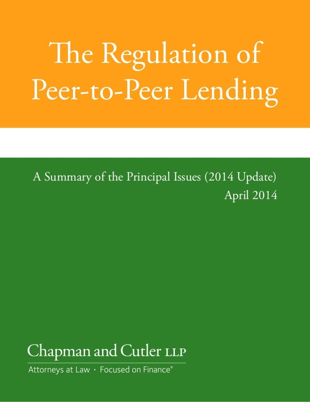 The Regulation of Peer-to-Peer Lending A Summary of the Principal Issues (2014 Update) April 2014