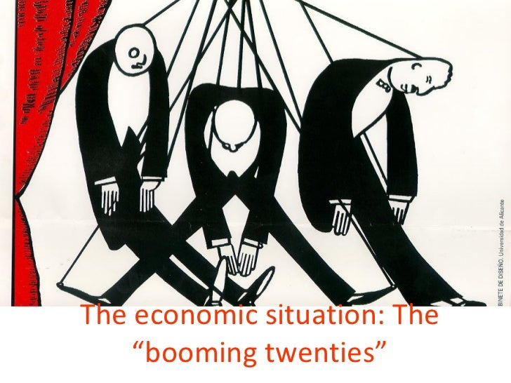 "The economic situation: The    ""booming twenties"""
