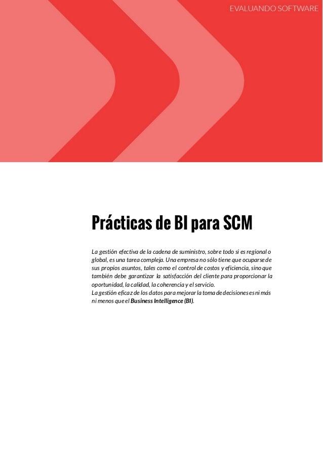 Prácticas de BI para SCM La gestión efectiva de la cadena de suministro, sobre todo si es regional o global, es una tarea ...