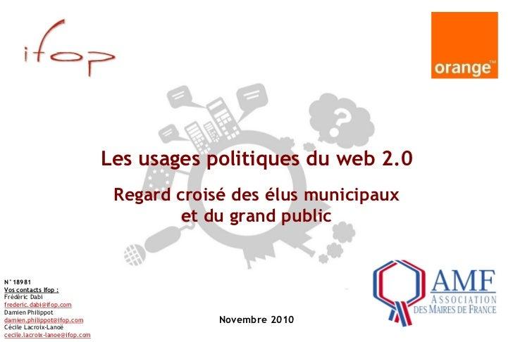 Les usages politiques du web 2.0                                 Regard croisé des élus municipaux                        ...