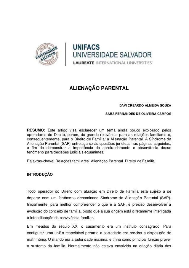 ALIENAÇÃO PARENTAL DAVI CREARDO ALMEIDA SOUZA SARA FERNANDES DE OLIVEIRA CAMPOS RESUMO: Este artigo visa esclarecer um tem...