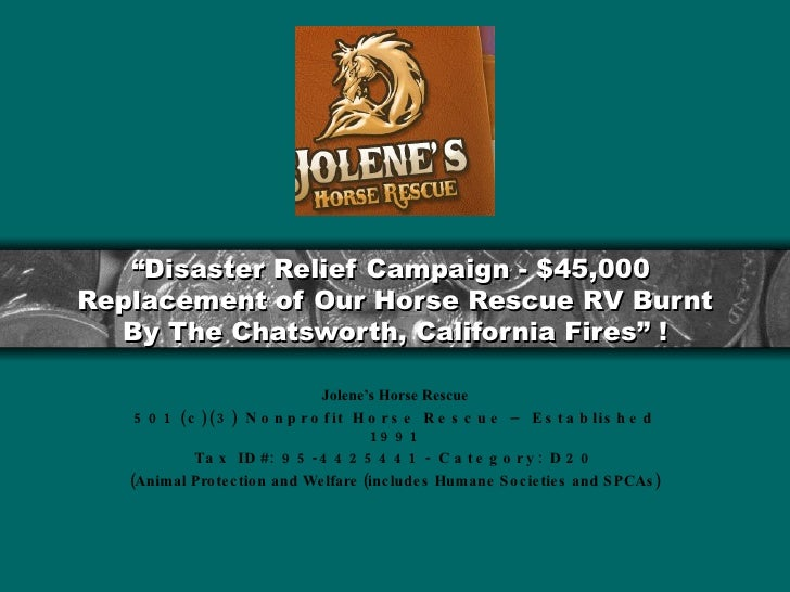 """ Disaster Relief Campaign - $45,000  Replacement of Our Horse Rescue RV Burnt By The Chatsworth, California Fires"" ! Jole..."