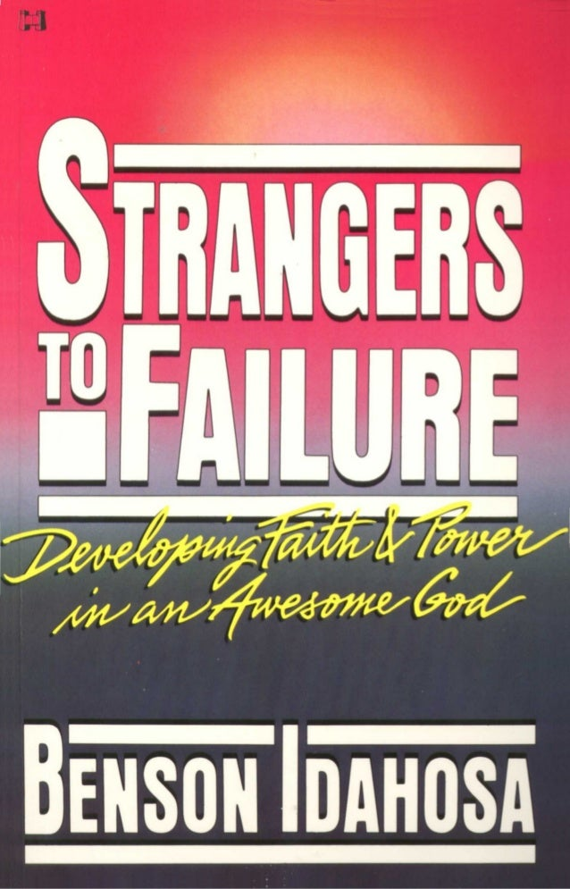 Strangers to failure : developing faith and power in an awesome God
